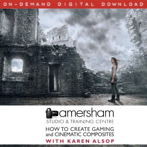 On-Demand Digital Dowload: How to Create Gaming and Cinematic Composites with Karen Alsop filmed at Amersham Studios